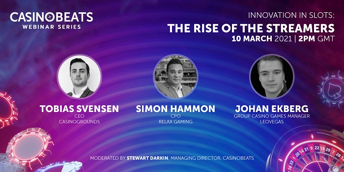 CasinoBeats Innovation in Slots series continues on March 10 with The Rise of the Streamers, featuring Tobias Svensen, Johan Ekberg and Simon Hammon.