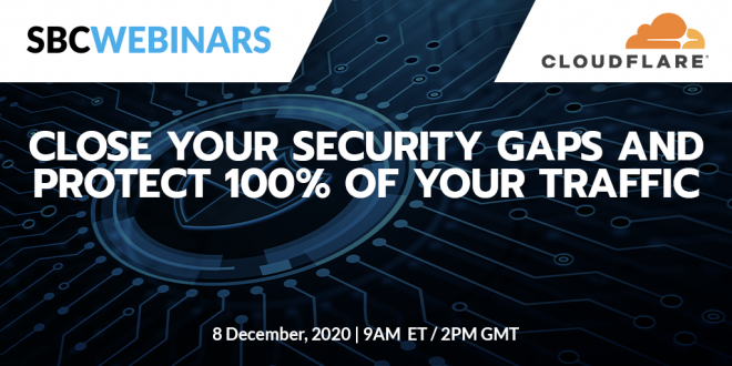 Cloudflare webinar: Close Your Security Gaps and Protect 100% of Your Traffic